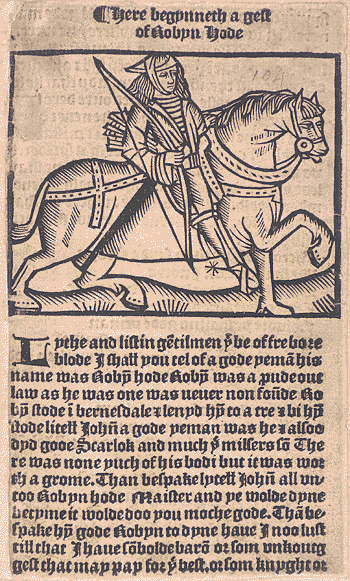 A Gest of Robyn Hode, one of the earliest Robin Hood ballads. https://commons.wikimedia.org/wiki/Robin_Hood#/media/File:Here_begynneth_a_gest_of_Robyn_Hode.png