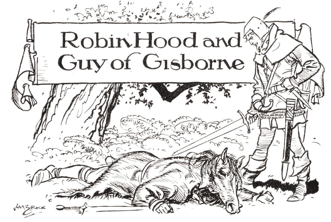 H. M. Brock, Robin Hood and Guy of Gisborne, in A Book of Old Ballads, ed. Beverley Nichols (London: Hutchinson, 1934) https://www.gutenberg.org/files/7531/7531-h/7531-h.htm#ROBIN HOOD AND GUY OF GISBORNE