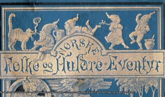 Norwegian Folk- and Hulder Tales, Alf Hartvig & Chr. Danielsen https://commons.wikimedia.org/wiki/File:Norske_folke_og_huldre-eventyr.jpg