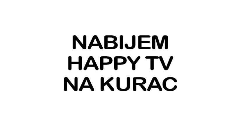 Nabijem HAPPY TV na kurac