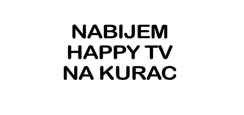 Nabijem HAPPY TV na kurac