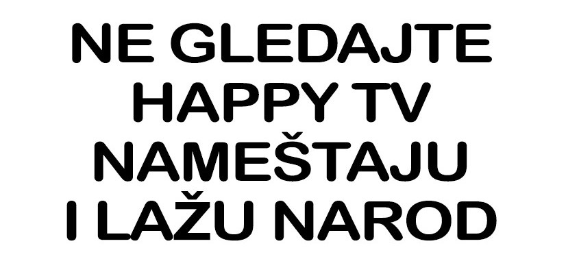 Ne gledajte HAPPY TV
