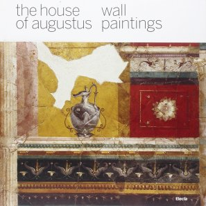 The House of Augustus: Wall Paintings by Irene Iacopi