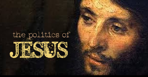 the politics of Jesus