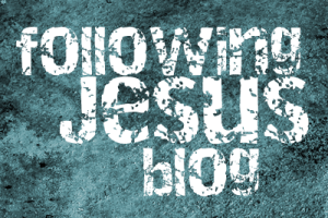 Following Jesus blog
