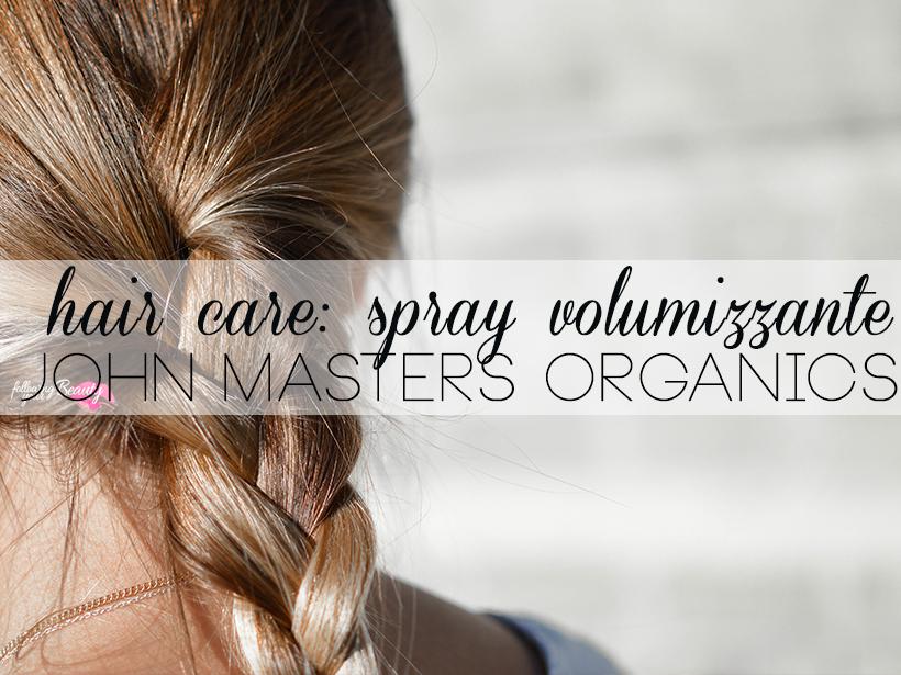 [review] Trattamento Spray Volumizzante per capelli John Masters Organics