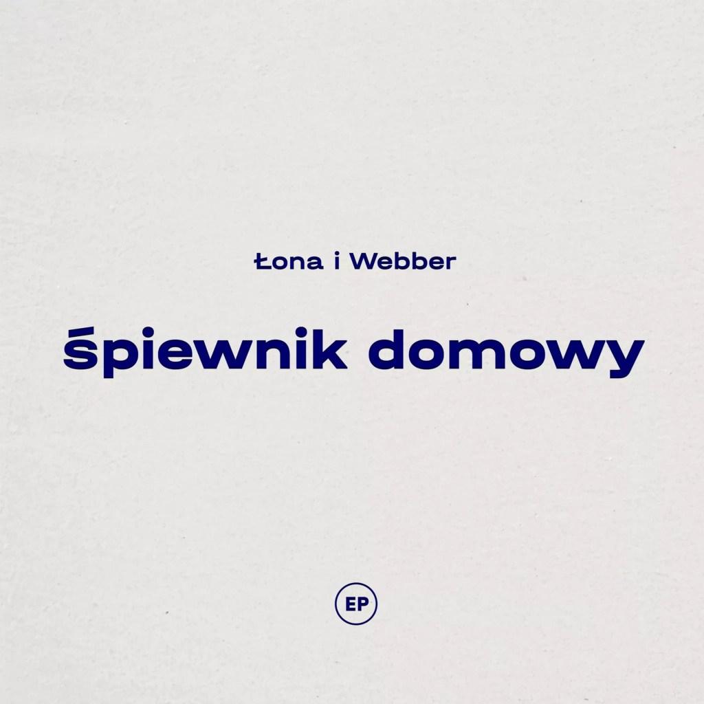 Łona i Webber, Śpiewnik domowy, recenzja