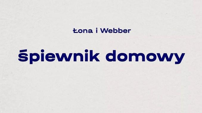 Łona i Webber, recenzja, Śpiewnik domowy