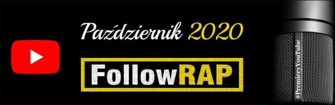 #PremieryYouTube FollowRap.com Październik