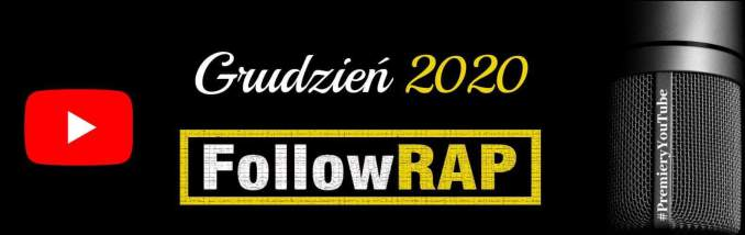 #PremieryYouTube FollowRap.com Grudzień 2020
