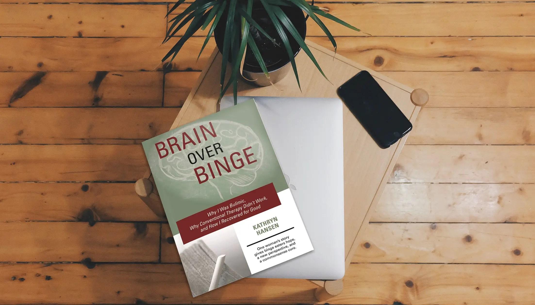 brain over binge, kathryn hansen, bulimia, bingeing, overeating