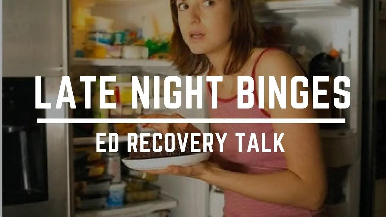 late night binges