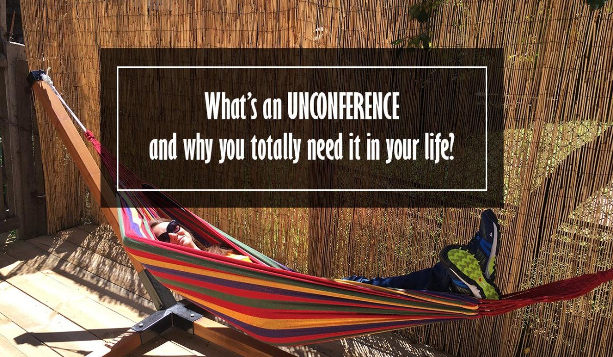 What's An Unconference And Why You Totally Need It In Your Life