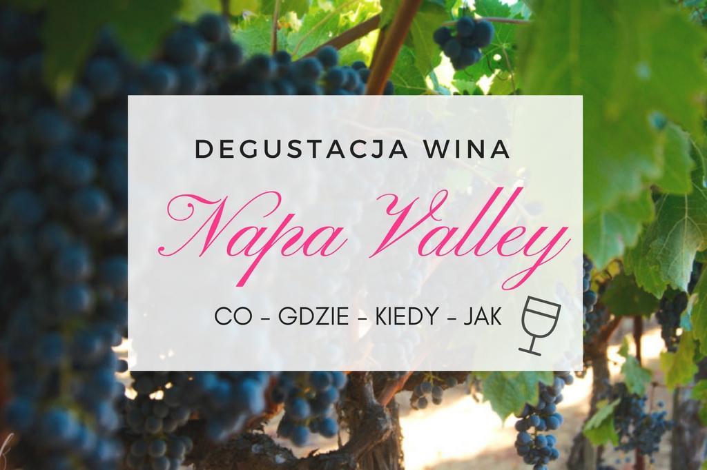 Dolina Napa Valley - degustacja wina