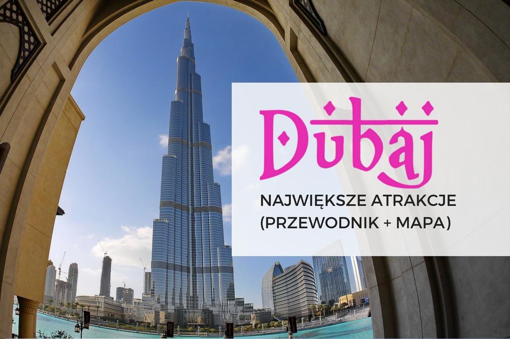 co warto zobaczyć w Dubaju - atrakcje Dubaju - wakacje w Dubaju