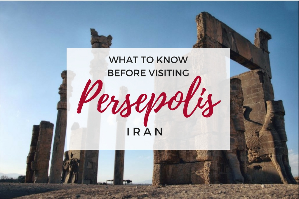 Visiting Persepolis Iran Things To Do What To See In Persepolis