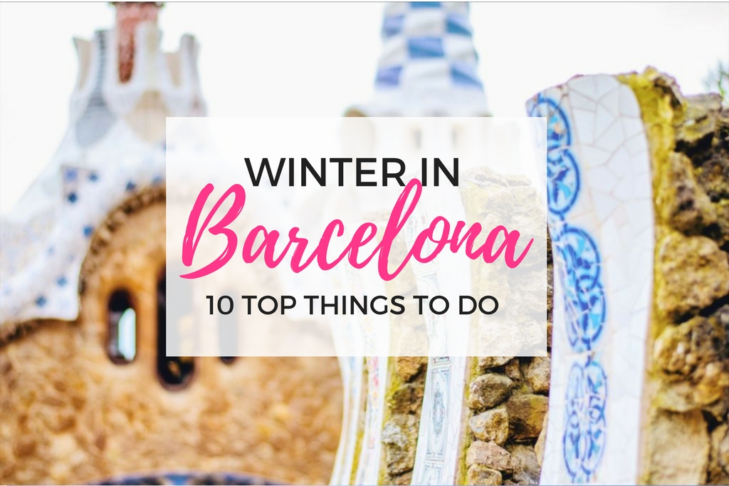 Barcelona in winter - 10 lovely ideas for a perfect weekend!