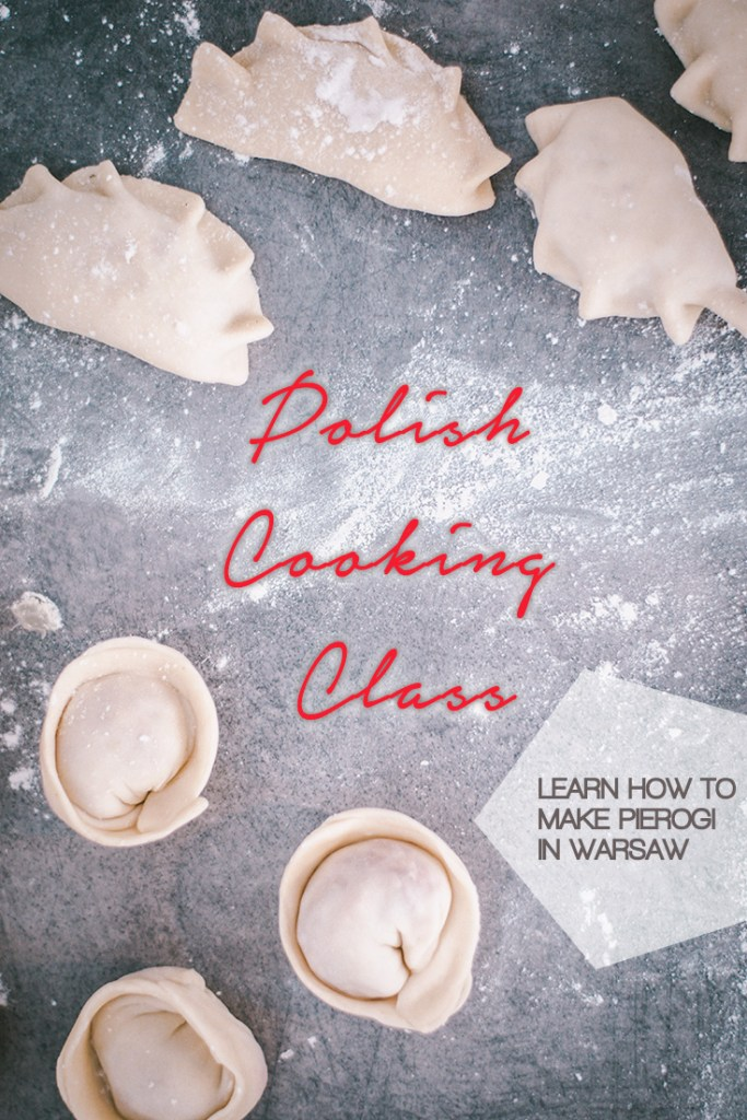 Looking for cooking classes in Warsaw? Want to know how to make pierogi? Find out more here.