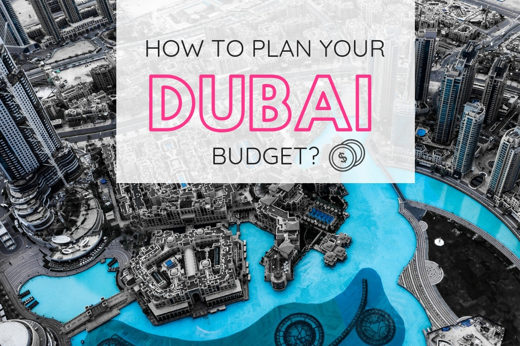 dubai budget - is dubai expensive - prices in dubai