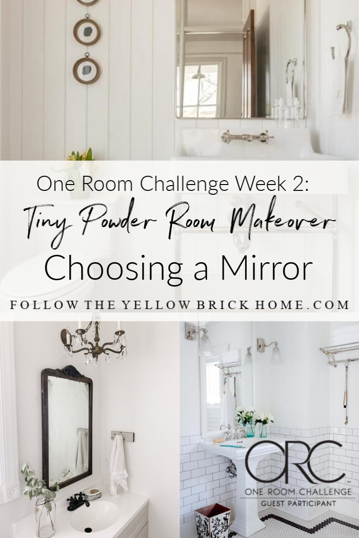 Follow The Yellow Brick Home One Room Challenge Week Two Tiny Bathroom Makeover Ideas Choosing A Mirror