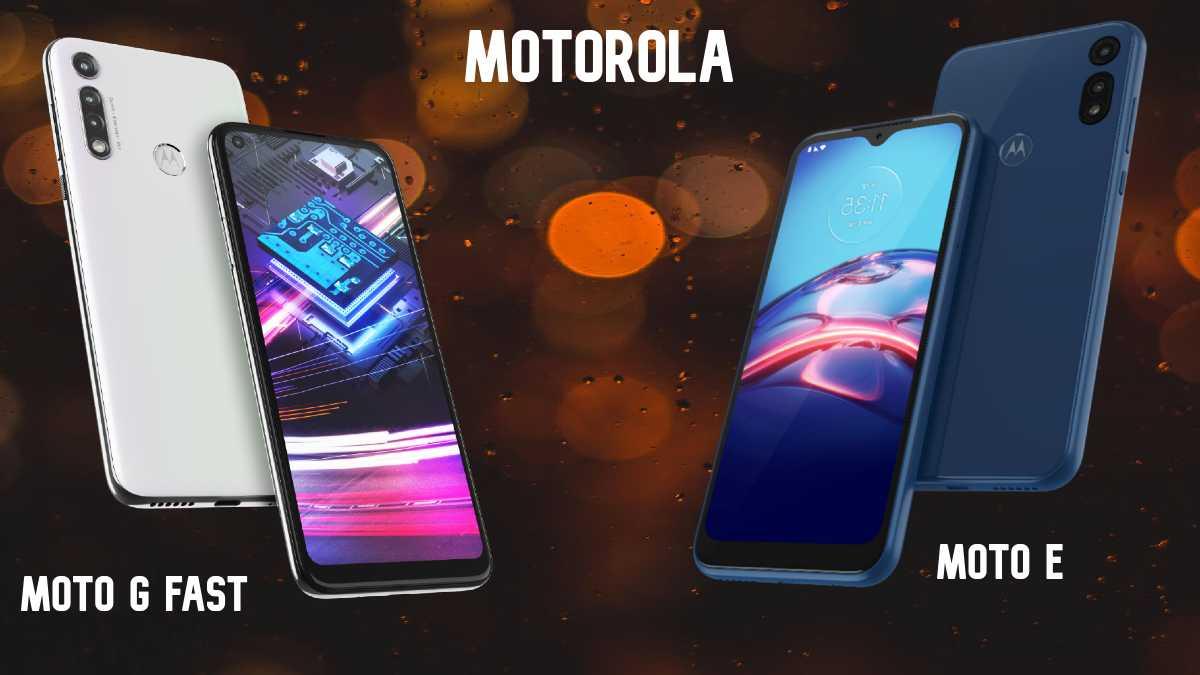 Motorola Moto G Fast & Moto E