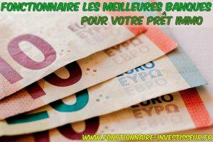 Fonctionnaire les meilleures banques pour votre prêt immo
