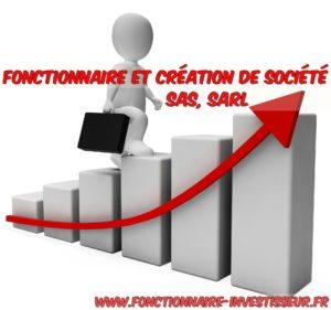 Fonctionnaire et création de société (SAS, SARL)