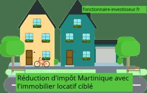 réduction d'impôt Martinique immobilier locatif