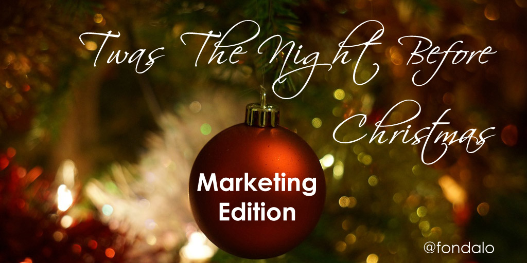 Twas The Night Before Christmas – Marketing Edition