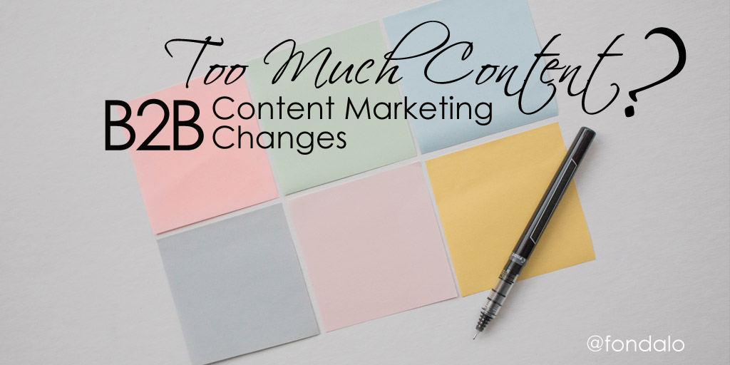 B2B Content Marketing Changes – Is There Too Much Content?