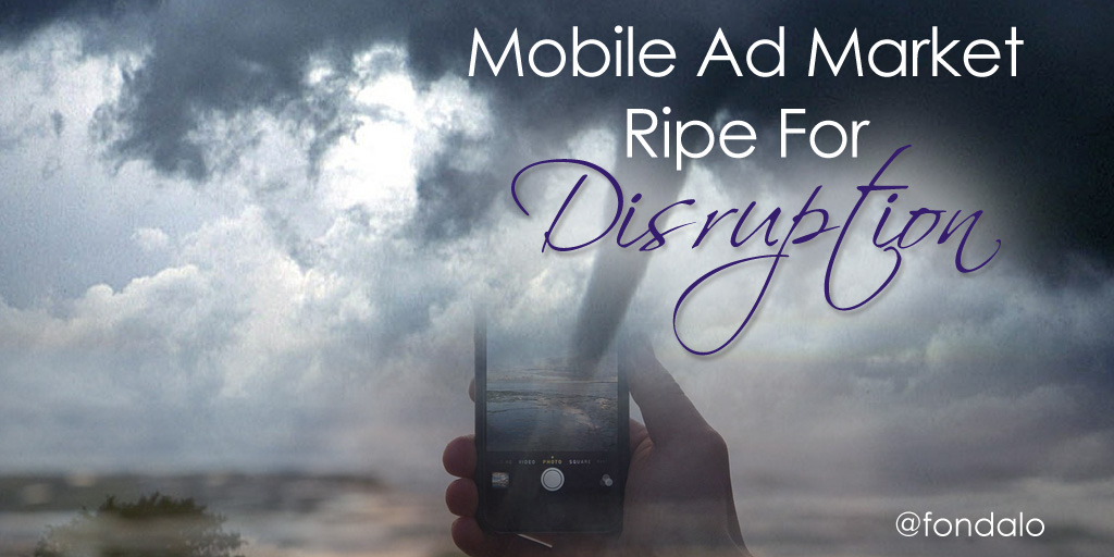 Mobile Ad Market Ripe For Disruption