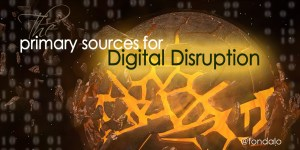 The primary sources that are causing digital disruption and the role of innovation and technology plays in digital transformation