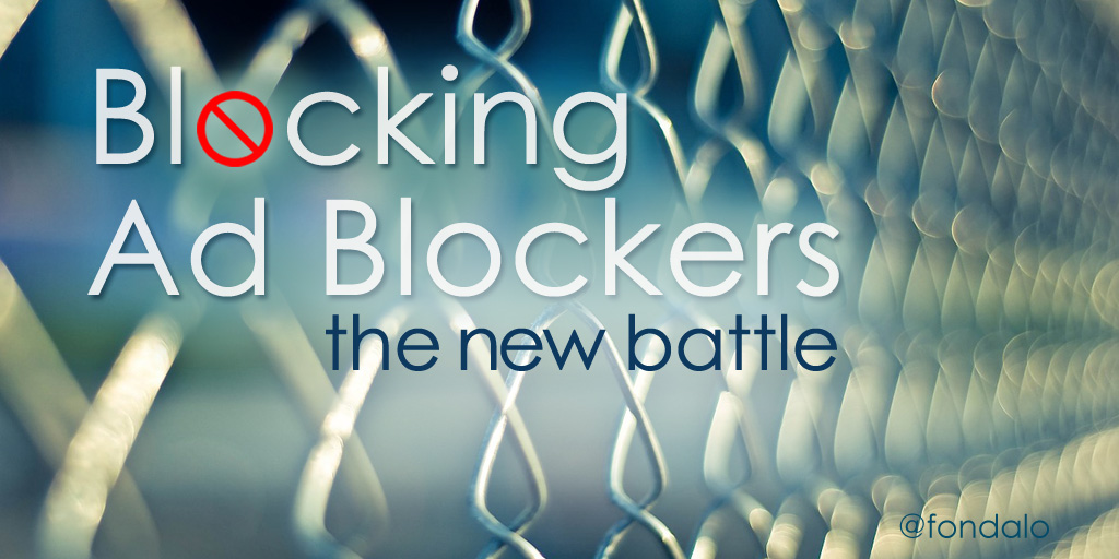 Blocking Ad Blockers – The New Battle
