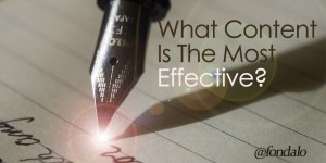 What content is the most difficult and most effective?