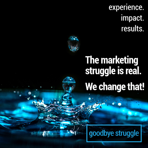 The struggle of marketing is real. Say goodbye to the struggle
