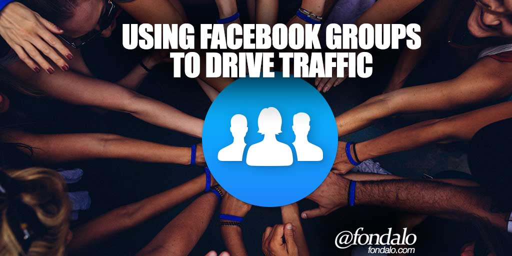 Using Facebook Groups To Drive Traffic