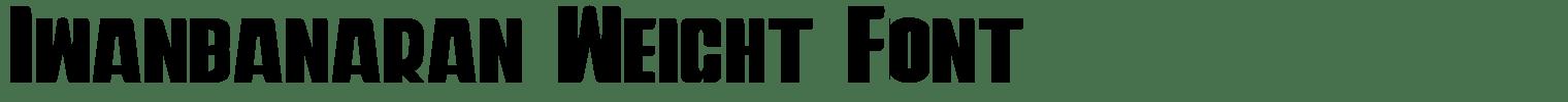 Iwanbanaran Weight Font