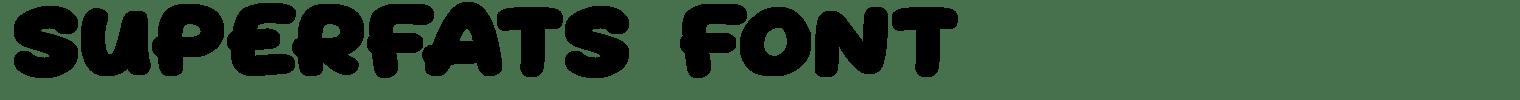 Superfats Font