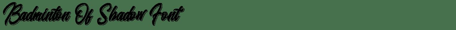 Badminton Of Shadow Font