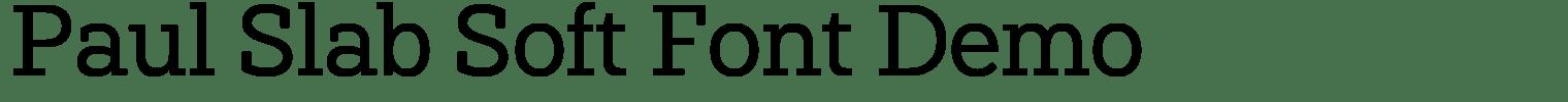 Paul Slab Soft Font Demo
