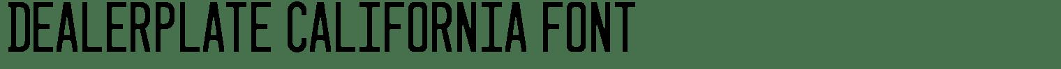 Dealerplate California Font
