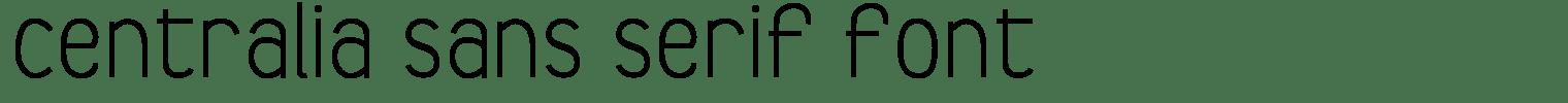 Centralia Sans Serif Font