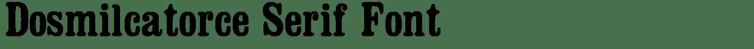 Dosmilcatorce Serif Font