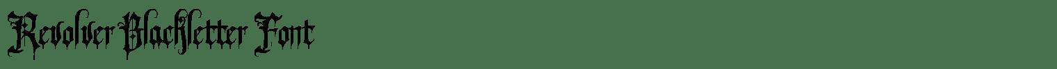 Revolver Blackletter Font