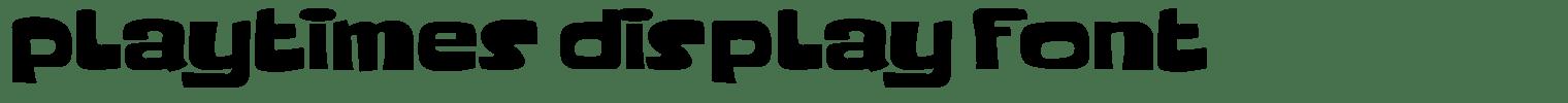 Playtimes Display Font