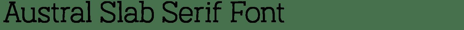 Austral Slab Serif Font