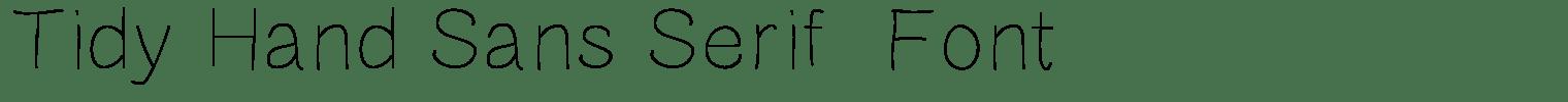 Tidy Hand Sans Serif  Font