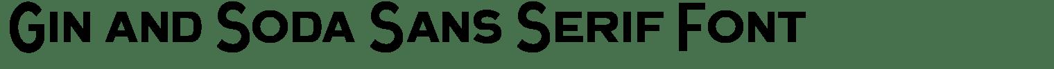 Gin and Soda Sans Serif Font