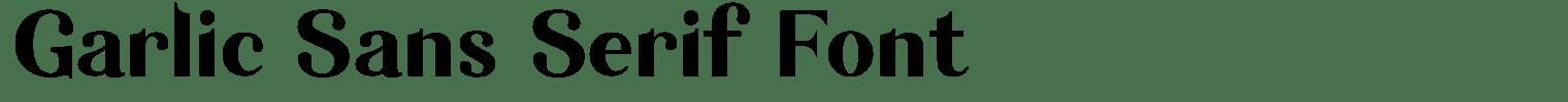 Garlic Sans Serif Font