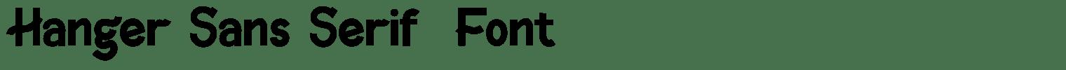 Hanger Sans Serif  Font